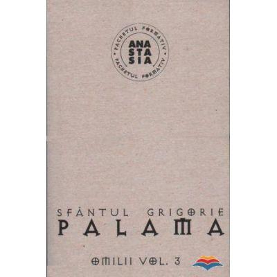 Omilii (Vol. I, II şi III)  -  Grigore Palama, sf.
