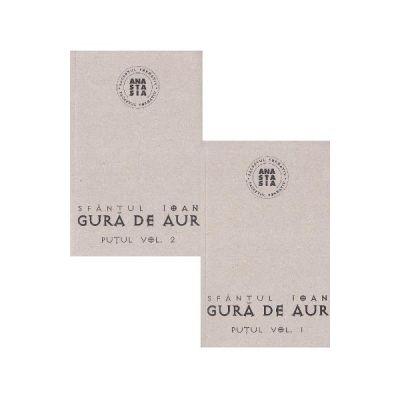 Putul (Vol. I si II) -  Ioan Gura de Aur