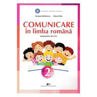 Comunicare in limba romana - Clasa 2 - Cleopatra Mihailescu, Tudora Pitila
