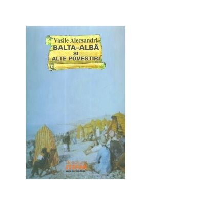 Balta-Alba si alte povestiri