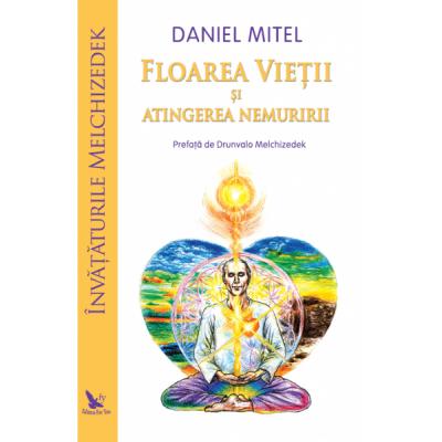 Floarea vietii si atingerea nemuririi - Daniel Mitel