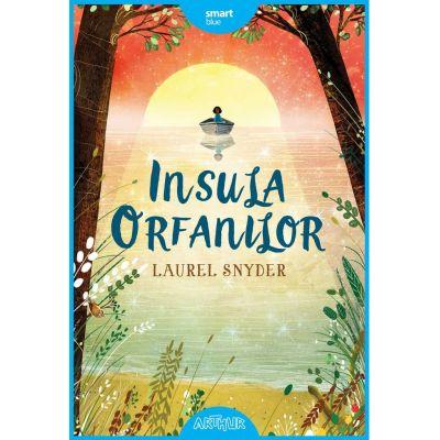 Insula orfanilor - Laurel Snyder