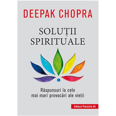 SOLUTII SPIRITUALE. RASPUNSURI LA CELE MAI MARI PROVOCARI ALE VIETII