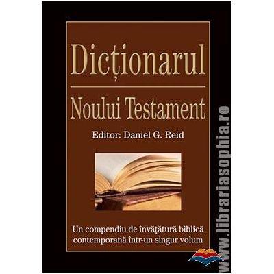 Dictionarul Noului Testament - Reid, G. Daniel