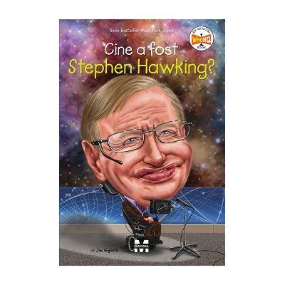 Cine a fost Stephen Hawking?