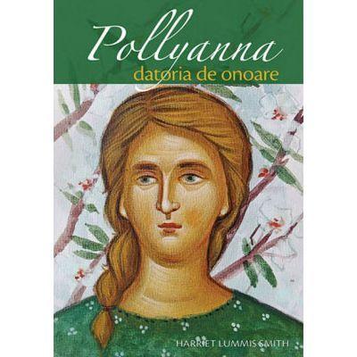 Pollyanna – datoria de onoare. vol. 5  - Harriet Lummis Smith