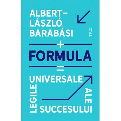 Formula. Legile universale ale succesului - Albert-László Barabási