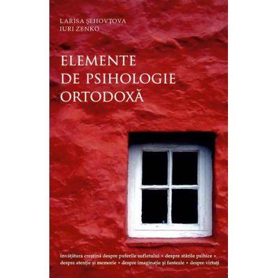 Elemente de psihologie ortodoxă - Șehovțova, Larisa; Zenko, Iuri