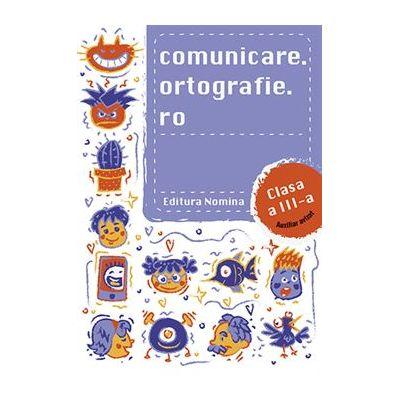 Comunicare.Ortografie.Ro clasa a III-a