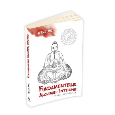 Fundamentele Alchimiei Interne - Practica daoista Neidan