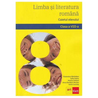 Limba și literatura română. Caietul elevului. Clasa a VIII-a.