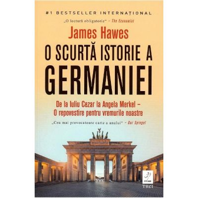 O scurta istorie a Germaniei - James Hawes