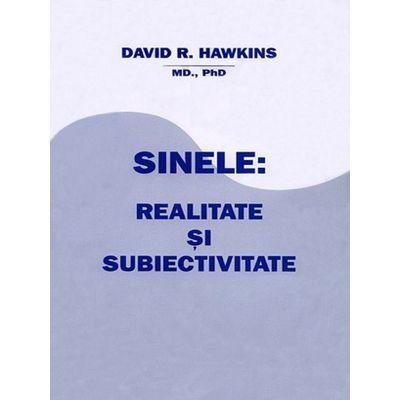 Sinele: Realitate si Subiectivitate - David R. Hawkins