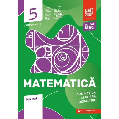Matematică. Aritmetică, algebră, geometrie. Caiet de lucru. Clasa a V-a. Inițiere. Partea a II-a