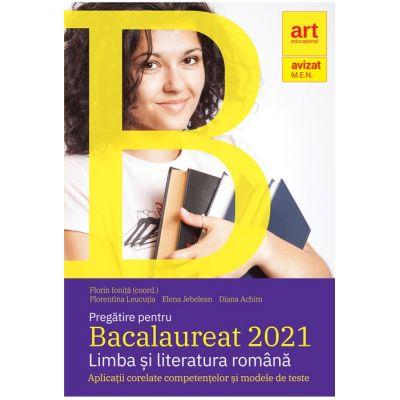 Pregătire pentru Bacalaureat 2021. LIMBA ȘI LITERATURA ROMÂNĂ.