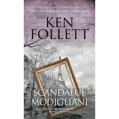 SCANDALUL MODIGLIANI - Ken Follett