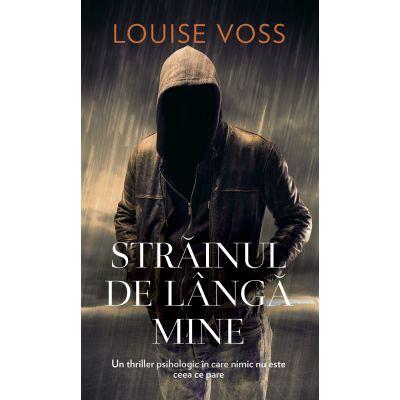 STRAINUL DE LANGA MINE Louise Voss