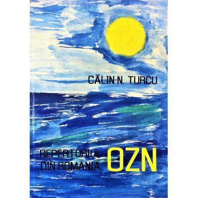 Repertoriul OZN din Romania - Calin N. Turcu