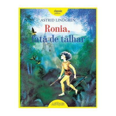 Ronia, fată de tâlhar - Astrid Lindgren