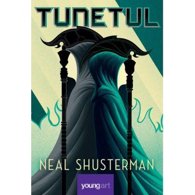 Tunetul - Neal Shusterman