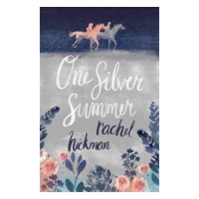One Silver Summer RACHEL HICKMAN