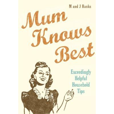 Mum Knows Best - Hanks, Jo; Hanks, Mark