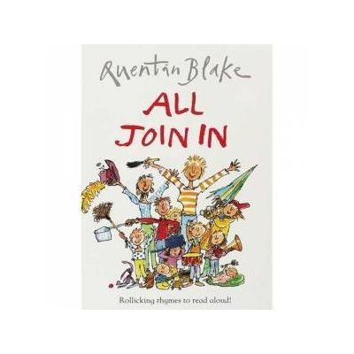 All Join In - Quentin Blake