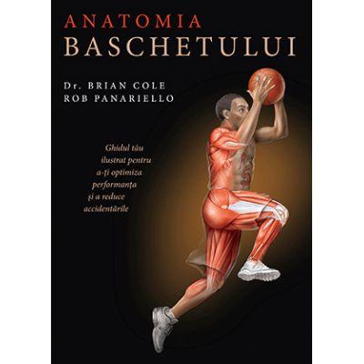 Anatomia baschetului - Dr. Brian Cole, Rob Panariello