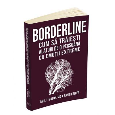 Borderline: cum sa traiesti alaturi de o persoana cu emotii extreme