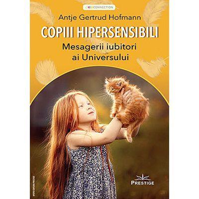 Copiii hipersensibili - Antje Gertrud Hofmann