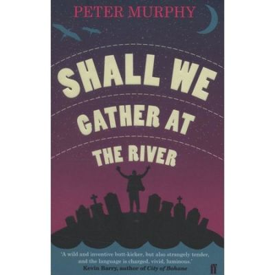 Shall We Gather at the River de Peter Murphy