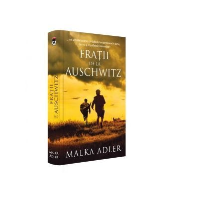 Fratii de la Auschwitz - Malka Adler