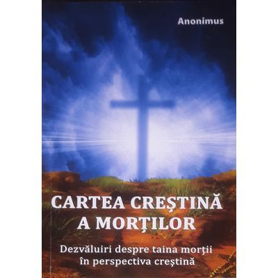 Cartea crestina a mortilor - Anonimus