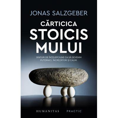 Cărticica stoicismului Sfaturi de înțelepciune ca să devenim puternici, încrezători și calmi