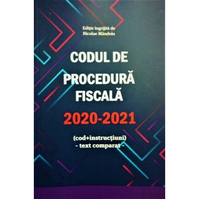 Codul de Procedura Fiscala 2020 - 2021 - Nicolae Mandoiu