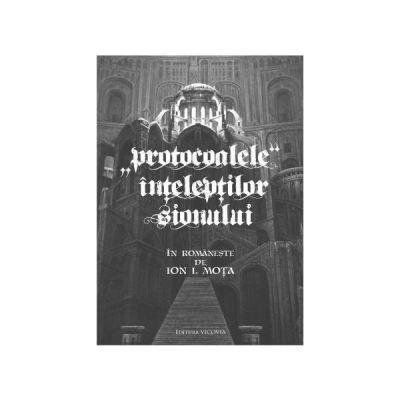 Protocoalele inteleptilor Sionului - Ion I. Mota