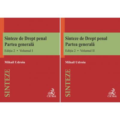 Sinteze de Drept penal. Partea generală (vol. I + vol. II). Ediția 2 - Mihail Udroiu