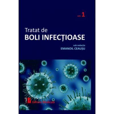 Tratat de boli infectioase. Volumul 1 - Emanoil Ceausu