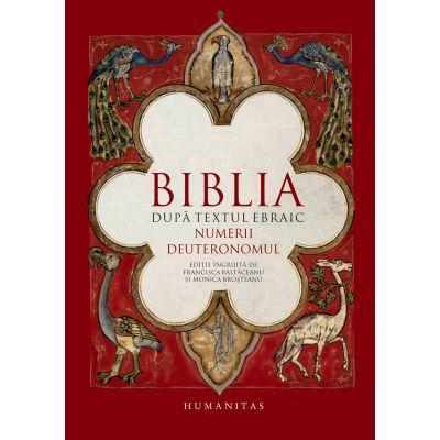 Biblia după textul ebraic. Numerii. Deuteronomul