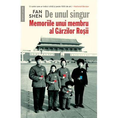 De unul singur - Memoriile unui membru al Gărzilor Roșii