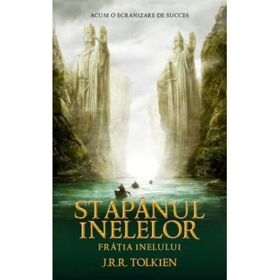 Fratia Inelului, Stapanul Inelelor, Vol. 1 - J.R.R. Tolkien