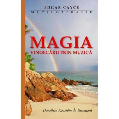 Magia vindecarii prin muzica - Edgar Cayce