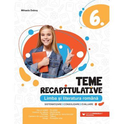 Teme recapitulative. Limba și literatura română. Clasa a VI-a