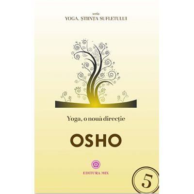 Yoga, o nouă direcţie - Osho