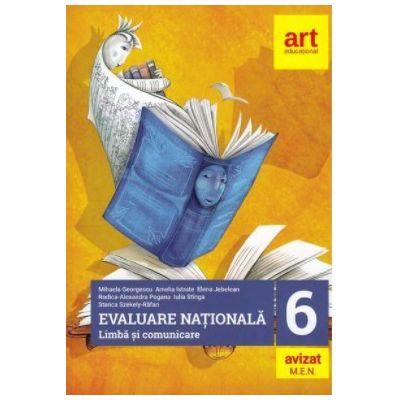 Evaluarea nationala. Limba si comunicare. Competenta mea de lectura - Clasa 6 - Mihaela Georgescu, Amelia Istrate, editura Grupul Editorial Art