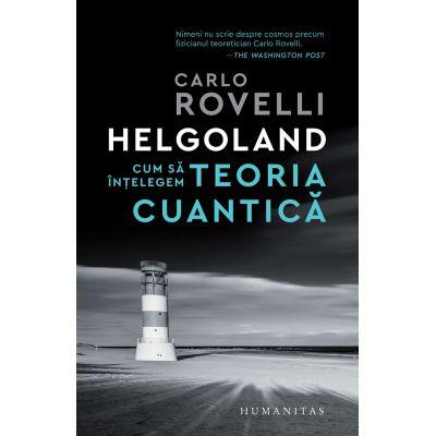 Helgoland Cum să înțelegem teoria cuantică