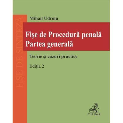 Fișe de Procedură penală. Partea generală. Ediția 2 - Mihail Udroiu