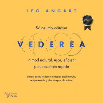 Să ne îmbunătățim vederea în mod natural, ușor, eficient și cu rezultate rapide - Leo Angart