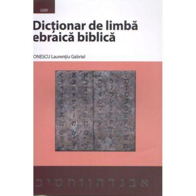 Dicţionar de limba ebraică biblică -  Laurentiu Gabriel Ionescu