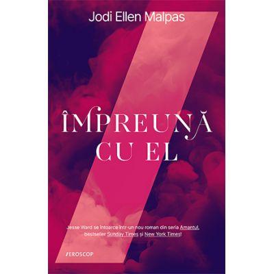 Împreună cu el - Jodi Ellen Malpas